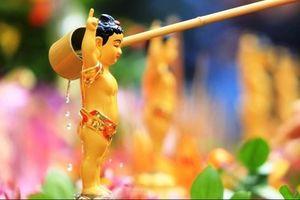 Lý giải nghi lễ tắm Phật trong Đại lễ Phật đản
