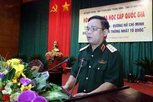 'Đường Trường Sơn- Đường Hồ Chí Minh:- Biểu tượng của ý chí thống nhất Tổ quốc'