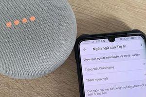 Trợ lý tiếng Việt bất ngờ xuất hiện trên các dòng loa Google Home ở Việt Nam
