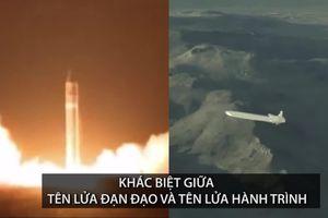 Tên lửa đạn đạo và hành trình khác nhau như thế nào, uy lực từng loại ra sao?