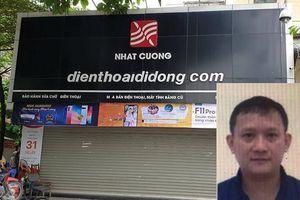 Truy nã ông chủ Nhật Cường Mobile Bùi Quang Huy