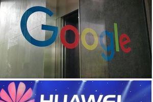 Google nói 'tuân theo lệnh' trong vụ ngưng cấp phép Android cho Huawei