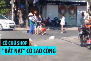 Cô chủ shop 'bắt nạt' cô lao công Quảng Trị khiến cộng đồng nổi giận