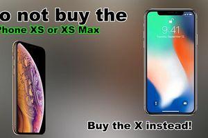 iPhone XS tốt nhưng vẫn không nên mua lúc này