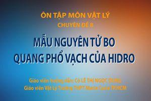 MÔN LÝ: Chuyên đề 8: Mẫu nguyên tử BO - Quang phổ vạch của Hidro