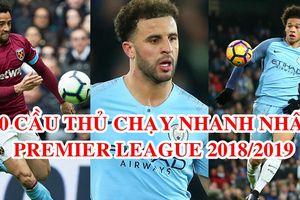 Bất ngờ với top 10 cầu thủ chạy nhanh nhất Premier League 2018/2019