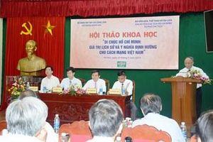 Hội thảo khoa học 'Di chúc Hồ Chí Minh: Giá trị lịch sử và ý nghĩa định hướng cho cách mạng Việt Nam'