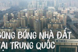 Nguy cơ vỡ bong bóng bất động sản tại Trung Quốc