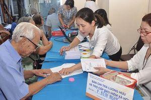 Tăng 7,19% mức lương hưu, trợ cấp bảo hiểm xã hội, trợ cấp hàng tháng