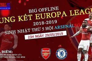 Hội CĐV ArsenalSG: Từng lỗ 21 triệu, vẫn máu tổ chức Big Offline xem chung kết Europa League