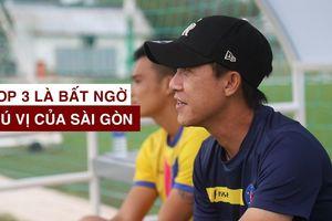 'Vị trí top 3 của Sài Gòn FC là bất ngờ thú vị'