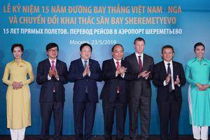 Thủ tướng Nguyễn Xuân Phúc dự lễ kỷ niệm 15 năm đường bay thẳng Việt Nam – Nga