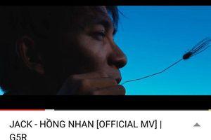 MV 'Hồng nhan' của Jack chính thức gia nhập 'hội 100 triệu views', thời gian đạt được con số khủng này sẽ khiến bạn bất ngờ…