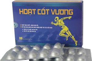 Hoạt Cốt Vương quảng cáo như thuốc... lừa dối NTD