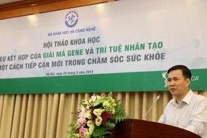 Kỳ vọng xây dựng Trung tâm giải mã gen đầu tiên tại Việt Nam