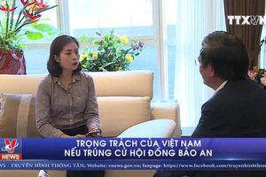 Trọng trách của Việt Nam nếu trúng cử thành viên Hội đồng Bảo an