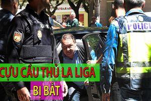 Lộ video bắt nghi phạm vụ mua bán độ rúng động bóng đá Tây Ban Nha