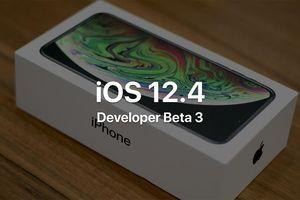 Apple tung ra iOS 12.4 beta 3 cải thiện hiệu năng và sửa lỗi