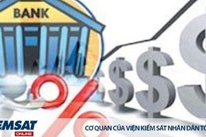 Xác định lãi phạt chậm trả trong hợp đồng tín dụng: Còn nhiều vướng mắc, bất cập