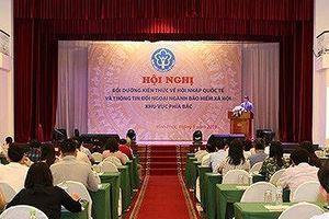 Hội nhập quốc tế và thông tin đối ngoại ngành BHXH