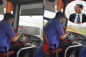 Đề nghị tước bằng lái vĩnh viễn tài xế vừa lái xe buýt vừa cắm mặt vào điện thoại