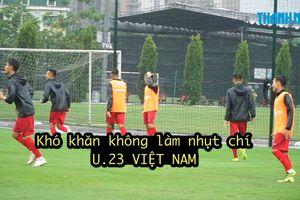 Đội tuyển U.23 Việt Nam gặp nhiều khó khăn trong ngày đầu hội quân