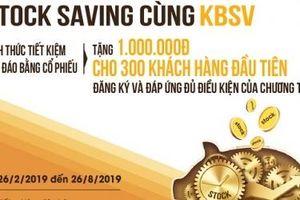 KBSV gia hạn đăng ký Chương trình 'Stock Saving cùng KBSV'