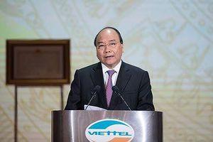 Thủ tướng Nguyễn Xuân Phúc: 'Viettel xứng đáng là một hiện tượng, niềm tự hào của Việt Nam!'