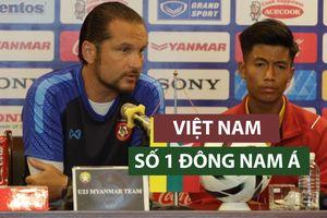 HLV U.23 Myanmar ca ngợi Việt Nam là đội bóng số 1 Đông Nam Á