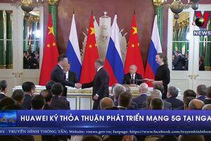 Huawei ký thỏa thuận phát triển mạng 5G tại Nga