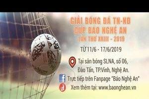 Giải bóng đá Cúp Báo Nghệ An: Bùng cháy những khát khao
