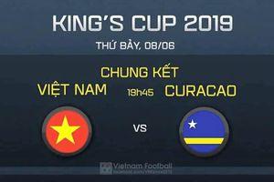 Chung kết King's Cup 2019: Vui vẻ đá…như cày xong thửa ruộng