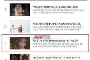 Hàng loạt báo Hàn đưa tin Ngọc Trinh bị xem xét xử phạt vì ăn mặc hở hang, đứng nhất trên Naver