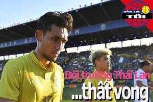 Đội trưởng Thái Lan chán nản với thành tích tại King's Cup