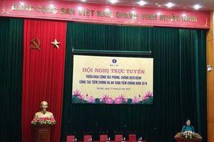 Hội nghị trực tuyến phòng chống dịch bệnh và an toàn tiêm chủng
