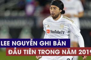 Lee Nguyễn có bàn thắng đầu tiên trong năm 2019