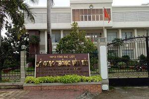Bạc Liêu: Xem xét không bổ nhiệm lại chức vụ Trưởng phòng QLVTPT&NL Sở GTVT
