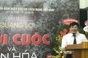 Góc nhìn của nhà báo Hồ Quang Lợi qua cuốn sách Thời cuộc và Văn hóa