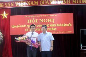 Lào Cai: Bổ nhiệm Phó Giám đốc Sở Tài nguyên và Môi trường