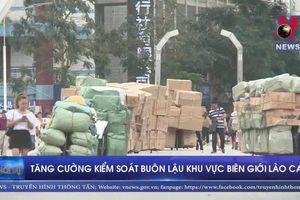 Tăng cường kiểm soát buôn lậu khu vực biên giới Lào Cai