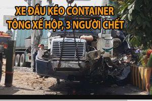 Xe đầu kéo container tông trực diện ô tô 4 chỗ, 3 người thiệt mạng