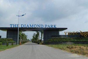 Chủ dự án The Diamond Park tai tiếng 'vươn vòi' sang BĐS tại Hưng Yên