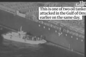Vụ 2 tàu chở dầu bị tấn công: Mỹ tung video cáo buộc Iran 'tiêu hủy chứng cứ'