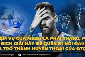 Biếm họa 24h: Lionel Messi 'đau đầu buốt óc' vì Copa America