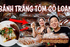 Bánh tráng tôm cô Loan 20 năm vẫn đắt khách