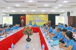 LĐLĐ 6 tỉnh Bắc Trung Bộ sơ kết hoạt động 6 tháng đầu năm 2019