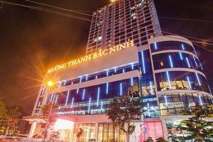 Mường Thanh Luxury Bắc Ninh bị phạt hàng chục triệu đồng