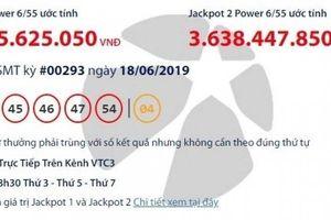 Kết quả xổ số Vietlott 18/6/2019: Chủ nhân giải khủng hơn 70 tỷ đồng là ai?