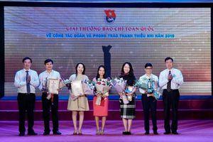 Trao giải thưởng báo chí toàn quốc về công tác Đoàn và phong trào thanh thiếu nhi 2019