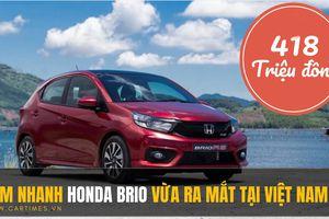 Xem nhanh Honda Brio 2019, giá từ 418 triệu đồng
